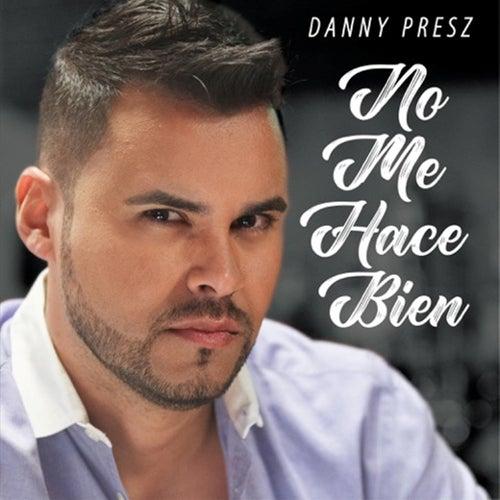 No Me Hace Bien de Danny Presz