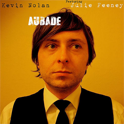Aubade by Kevin Nolan