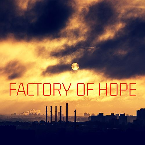 Factory of Hope by The Silence Noise