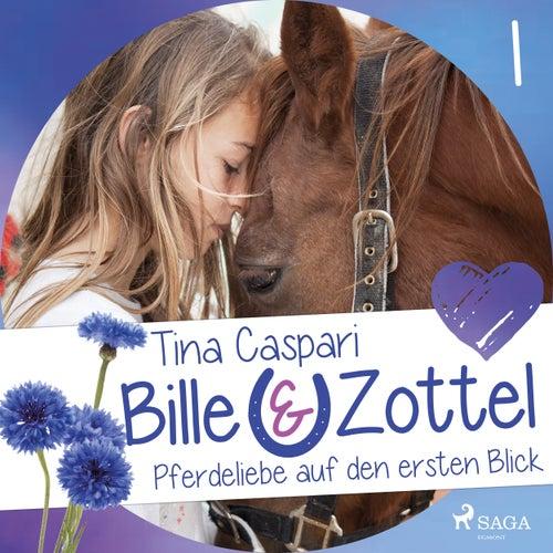 Pferdeliebe auf den ersten Blick - Bille und Zottel 1: (Ungekürzt) von Tina Caspari