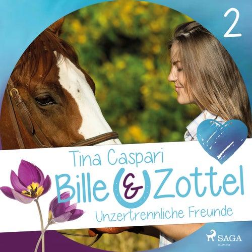 Unzertrennliche Freunde - Bille und Zottel 2 (Ungekürzt) von Tina Caspari