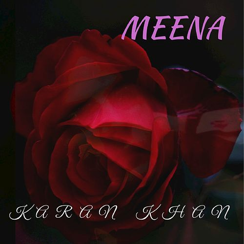 Meena by Karan Khan