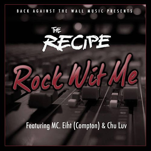 Rock Wit Me von The Recipe