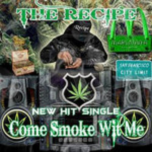 Come Smoke WIT ME von The Recipe