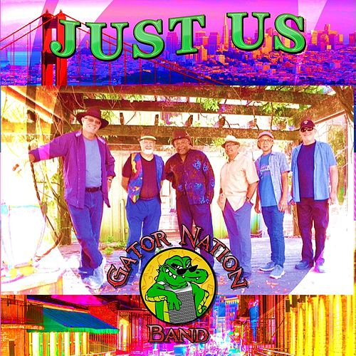 Just Us by Gator Nation Band