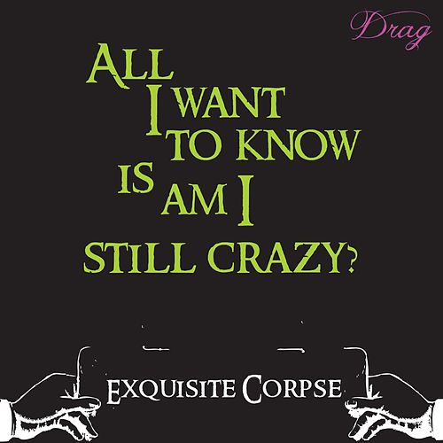 Exquisite Corpse by Drag