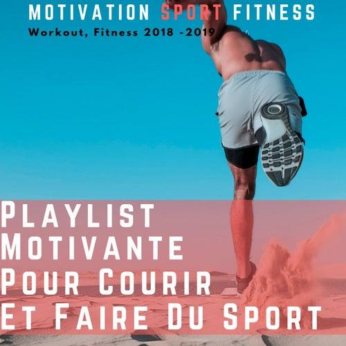 Playlist motivante Ppour courir et faire du sport (Workout, Fitness 2018 -2019) de Motivation Sport Fitness
