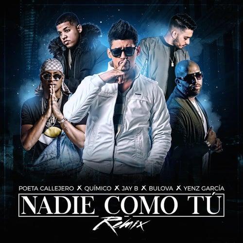 Nadie Como Tú (Remix) [feat. Jay B & Yenz Garcia) de El Poeta Callejero