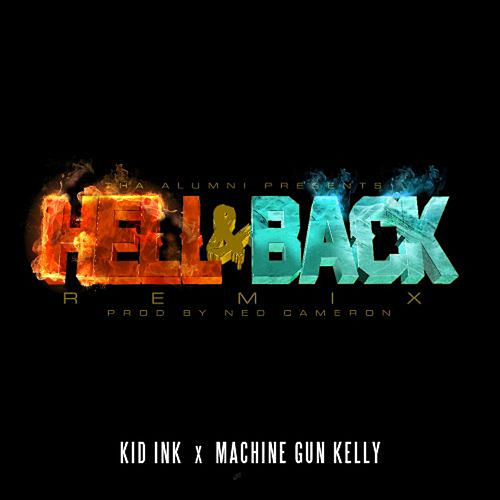 Hell & Back (Remix) [feat. Machine Gun Kelly] by Kid Ink