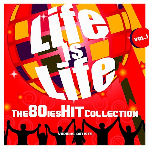 Life Is Life (The 80ies Hit Collection), Vol. 1 de Various Artists