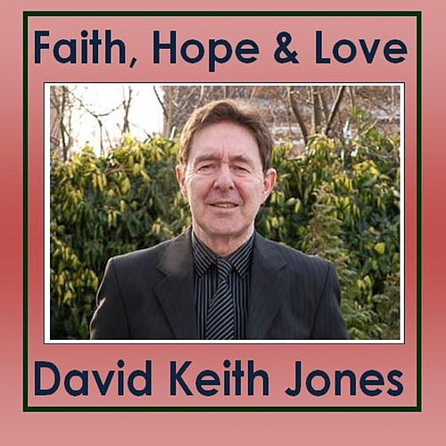 Faith, Hope & Love de David Keith Jones