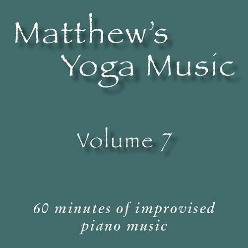 Matthew's Yoga Music, Vol. 7 by Various Artists