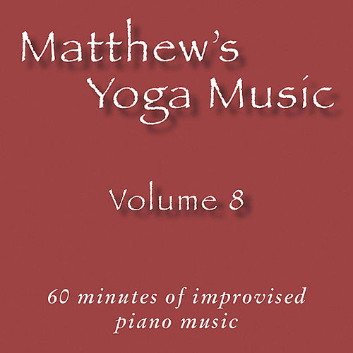 Matthew's Yoga Music, Vol. 8 by Various Artists