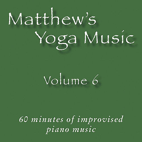 Matthew's Yoga Music, Vol. 6 by Various Artists