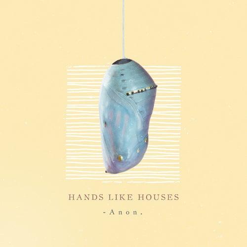 Anon. de Hands Like Houses