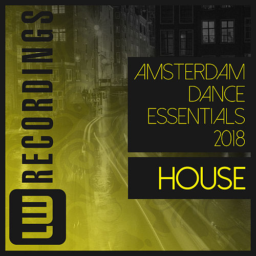Amsterdam Dance Essentials 2018 House - EP de Various Artists