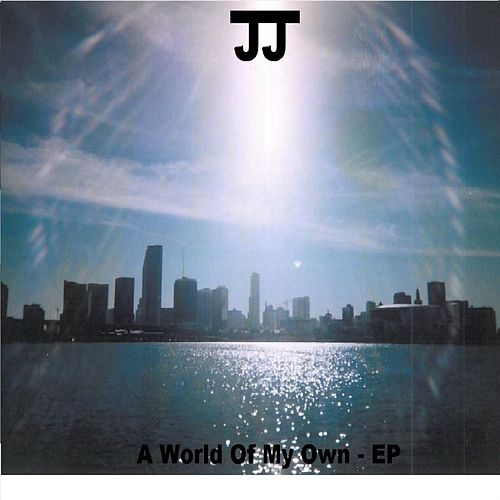 A World of My Own - EP by JJ