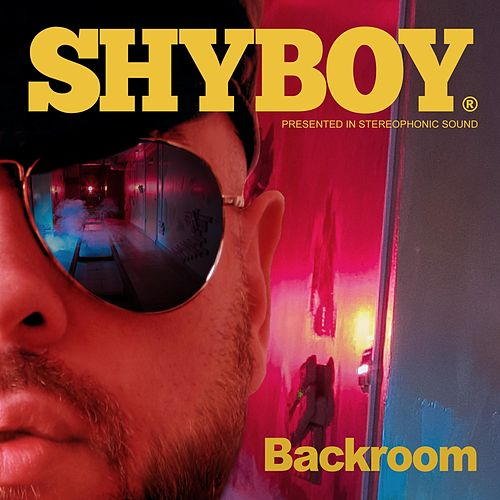 Backroom van Shyboy