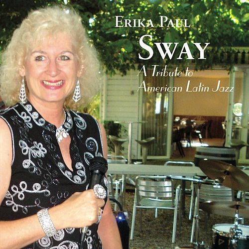 Sway: A Tribute to American Latin Jazz de Erika Paul