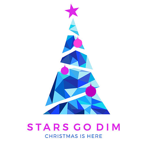 Christmas Is Here by Stars Go Dim