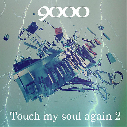 Touch My Soul Again 2 by The 9000