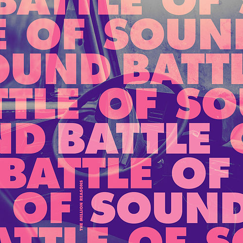 Battle of Sound by The Million Reasons