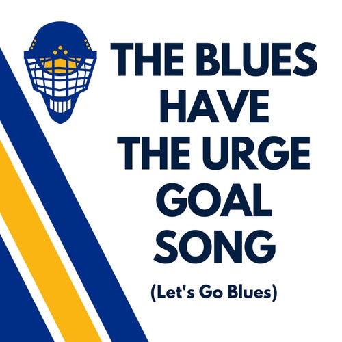 The Blues Have the Urge Goal Song (Let's Go Blues) de The Urge