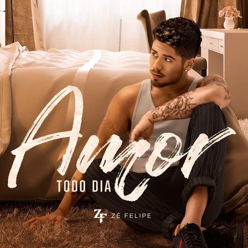 Amor Todo Dia by Zé Felipe