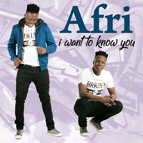 I Want to Know You by Afri
