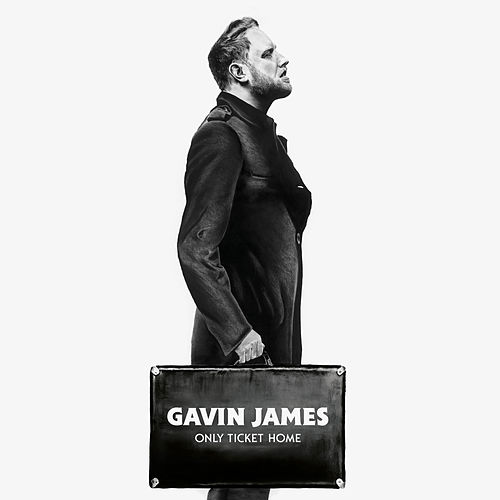 Only Ticket Home von Gavin James