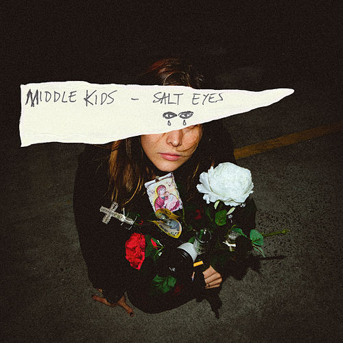 Salt Eyes by Middle Kids