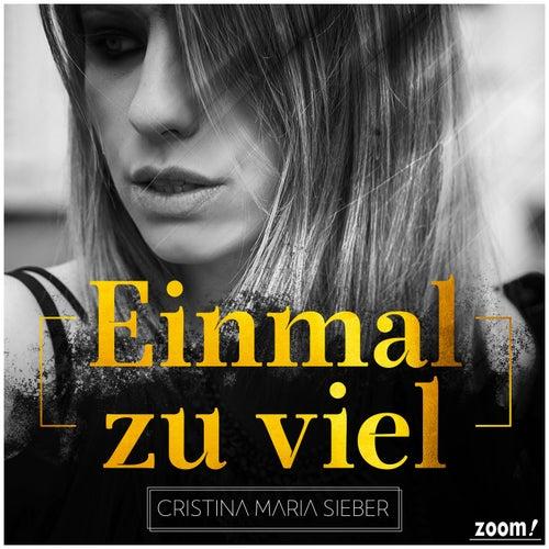 Einmal zu viel by Cristina Maria Sieber
