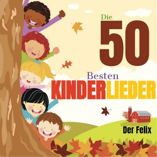 Die 50 besten kinderlieder von Felix (Rock)