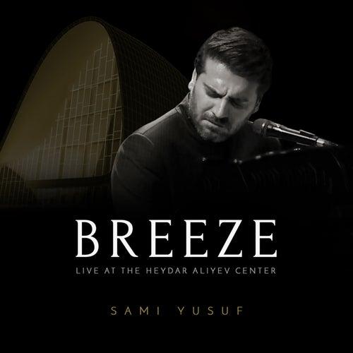 Breeze (Live at the Heydar Aliyev Center) by Sami Yusuf