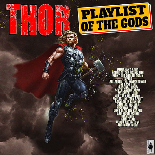 Thor - Playlist of The Gods by Various Artists