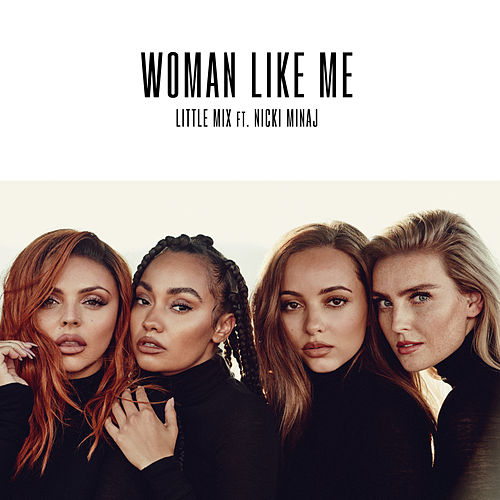 Woman Like Me (feat. Nicki Minaj) de Little Mix