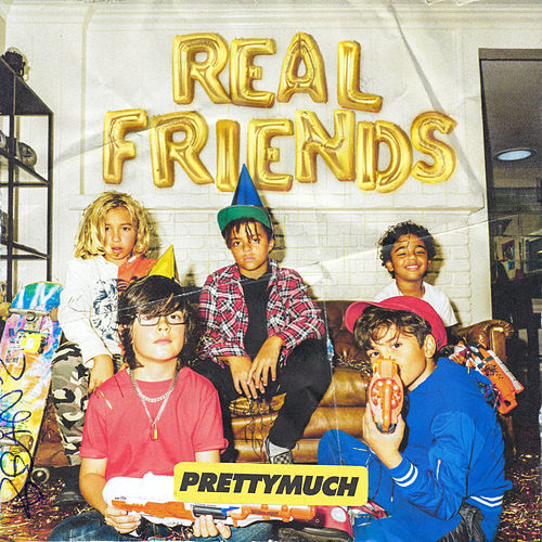 Real Friends von PRETTYMUCH