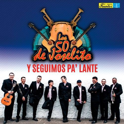 Y Seguimos Pa' Lante by Los 50 De Joselito