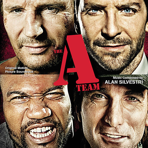 The A-Team (Original Motion Picture Score) by Alan Silvestri