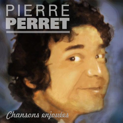 Chansons enjouées de Pierre Perret