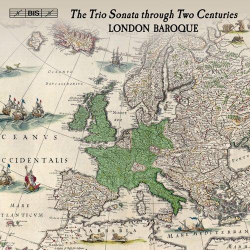 The Trio Sonata Through Two Centuries de The London Baroque