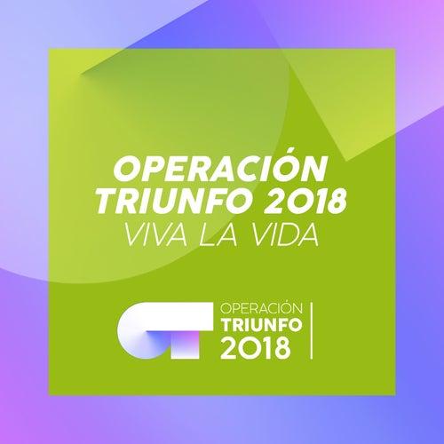 Viva La Vida (Operación Triunfo 2018) de Operación Triunfo 2018