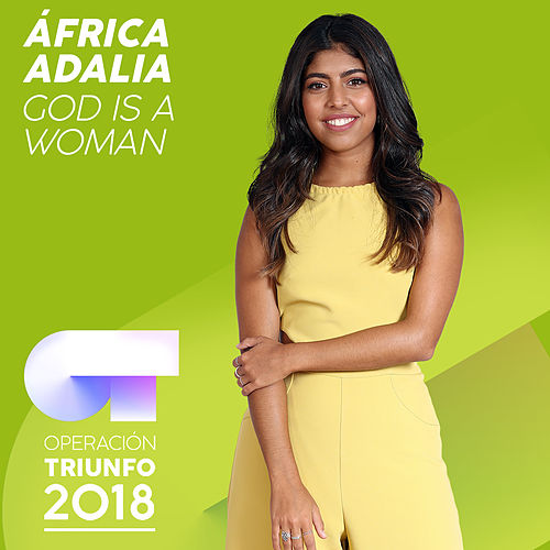 God Is A Woman (Operación Triunfo 2018) de África Adalia