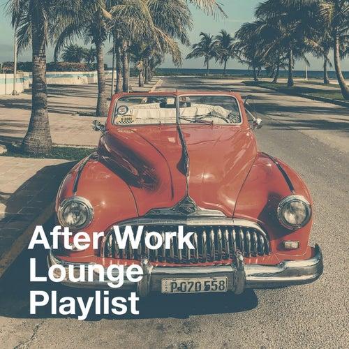 After Work Lounge Playlist von Various Artists