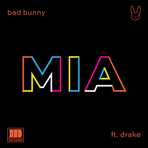 MIA (feat. Drake) by Bad Bunny