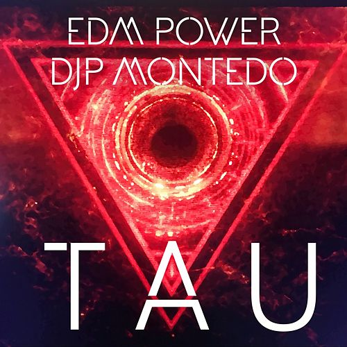 Tau de EDM Power