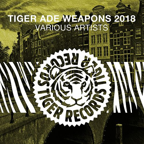 Tiger Ade Weapons 2018 by Various Artists