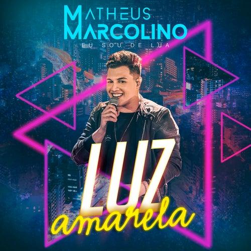 Luz Amarela (Ao Vivo) by Matheus Marcolino