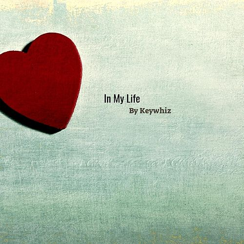 In My Life von Keywhiz