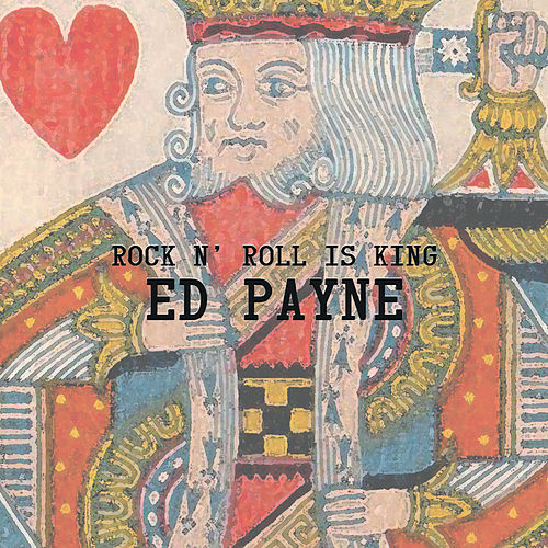 Rock N' Roll Is King by Ed Payne